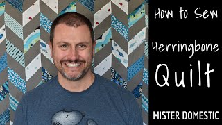 How To Sew A Herringbone Quilt Using Strips With Mister Domestic