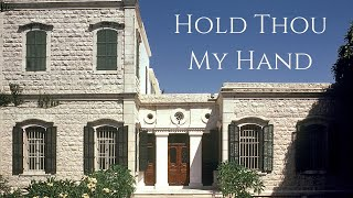 Hold Thou My Hand - a song about 'Abdu'l-Bahá
