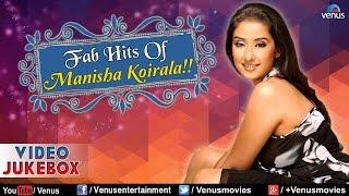 Fab Hits Of Manisha Koirala : Romantic Hits    Video Jukebox