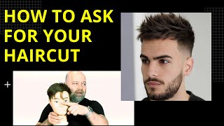 How to Ask for the Haircut you Want from your Barber or Hairstylist - TheSalonGuy