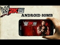 Download And Play WWE 2K15 Only 80 Mb On Android 100℅ Working Method
