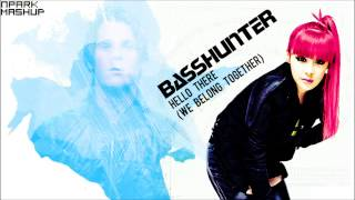 Basshunter - Hello There (We Belong Together) [Mashup]