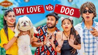 My Love Vs Dog | BakLol Video - VIDEO