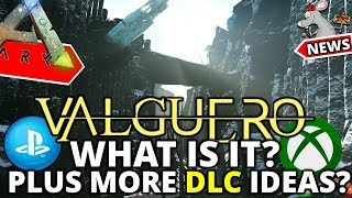 VALGUERO NEW FREE MAP + DINO IS BEING ADDED TO ARK SURVIVAL