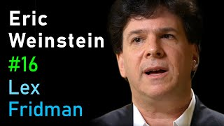 Eric Weinstein: Revolutionary Ideas in Science, Math, and Society | Artificial Intelligence Podcast