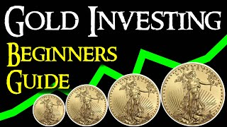 Gold Investing for Beginners - How and Why You Should Invest in Gold