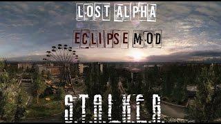 """S.T.A.L.K.E.R. Lost Alpha : """"Eclipse Mod"""" - Начало"""