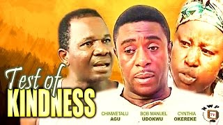 Test of Kindness   -  Nigerian Nollywood Movie