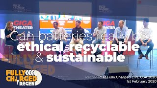 Can batteries really be ethical, recyclable & sustainable