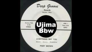 PINEY BROWN   Everything But You   DEEP GROOVE RECORDS