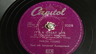 Faron Young - It's A Great Life (If You Don't Weaken) - 78 rpm - Capitol 3258