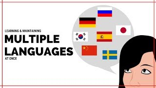 Learning And Maintaining Multiple Languages At Once