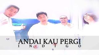 Download lagu Andai Kau Pergi Indigo Mp3