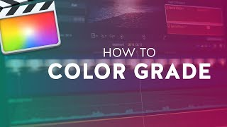 How to do Basic Color Grading in Final Cut Pro X