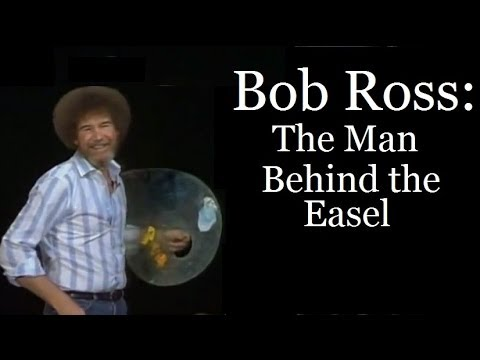 Bob Ross: The Man Behind the Easel