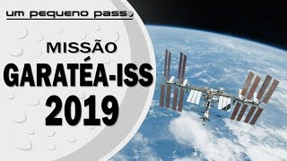 Inscrições abertas para a Missão Garatéa-ISS 2019