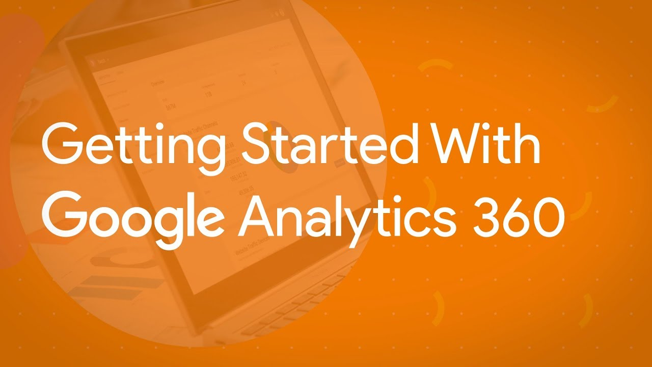 Krista Seiden and Ashish Vij Introduce Getting Started With Google Analytics 360