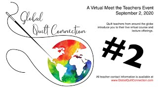 Global Quilt Connection Meet the Teacher Sept 2, 2020 (edited)
