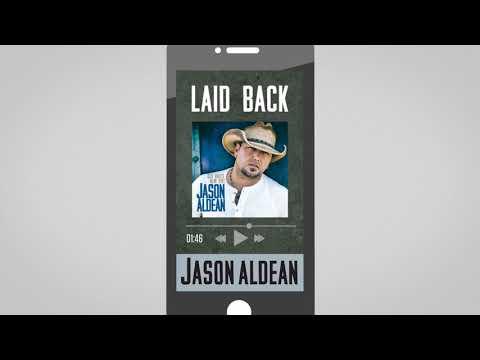 Jason Aldean - Laid Back (Audio)