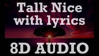 No Rome   Talk Nice | Lyrics (8D AUDIO)