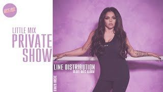Little Mix   Private Show ~ Line Distribution