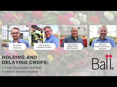 Holding and Delaying Crops: A panel discussion with Ball Technical Service Experts thumbnail