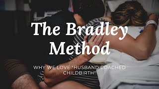 What is the Bradley Method? Why you should use the Bradley Method for your natural hospital birth