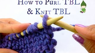 How to Knit TBL and Purl TBL!