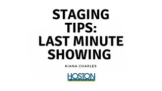 Staging Tips: Last Minute Showing