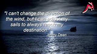 """4 - """"I can't change the direction of the wind, but..."""" - Jimmy Dean"""