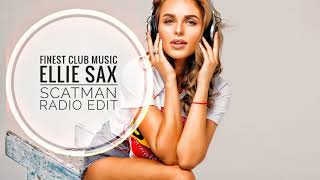 Ellie Sax - Scatman (Radio Edit)