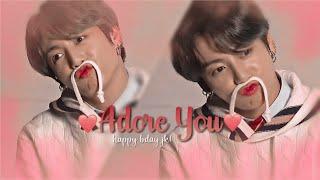 ❝Jungkook - Adore you❞ → fmv「happy bday jk!」