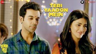 Teri Yaadon Mein |Behen Hogi Teri| Rajkummar Rao,Shruti