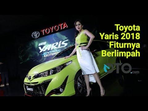 Toyota Yaris 2018 Meluncur, Fiturnya Berlimpah I OTO.Com
