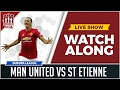 Download Video Manchester United Vs Saint Etienne LIVE Stream Watchalong