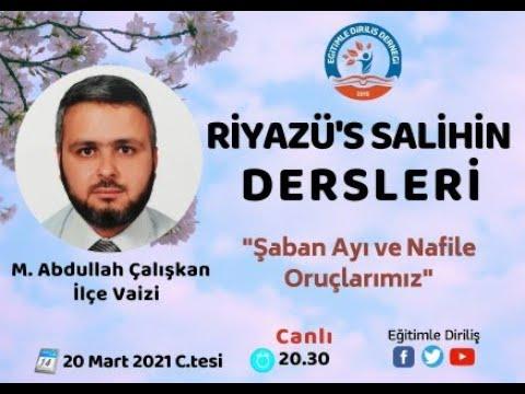 RİYAZÜ'S SALİHİN DERSLERİ / ŞABAN AYI VE NAFİLE ORUÇLARIMIZ