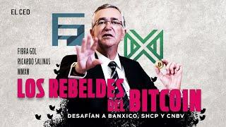 Los rebeldes del bitcoin: Fibra GDL - Ricardo Salinas - Mmxn