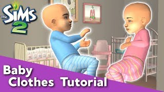 The Sims 2 Baby Clothes Tutorial ~ Different Colors For Boys & Girls