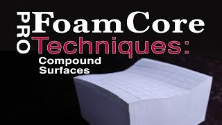 FoamCore Pro Tutorial Guide Foam Board model making: Compound surface modeling Techniques tips