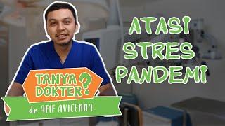 TANYA DOKTER: Enam Tips Agar Tetap Sehat Menghadapi Pandemi Covid-19
