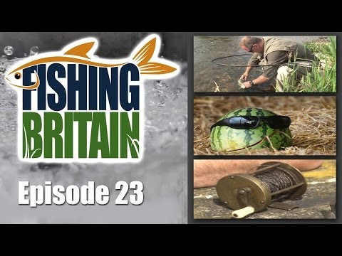 Pike, Salmon and Old Reels – Fishing Britain, episode 23