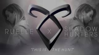 Ruelle x Shadowhunters - This Is The Hunt (Official Audio)