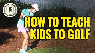 HOW TO TEACH GOLF TO YOUNG KIDS