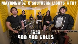 Iris - Goo Goo Dolls | Mayonnaise x Southern Lights #TBT