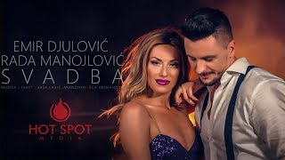 EMIR DJULOVIC & RADA MANOJLOVIC - SVADBA (OFFICIAL VIDEO 2019)