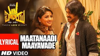 gratis download video - Maatanaadi Maayavade Song with Lyrics | I Love You | Armaan Malik | Upendra, Rachita Ram | R Chandru