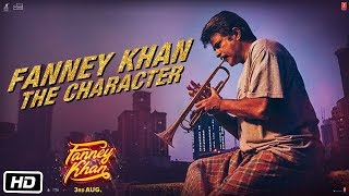 Fanney Khan - The Character