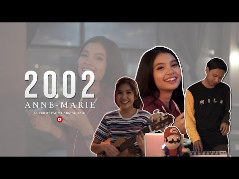 Anne-Marie - 2002 | Cover By Fahmy Arsyad Said