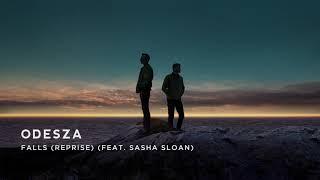ODESZA   Falls (Reprise) (feat. Sasha Sloan)