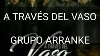 Descargar MP3 de (LETRA) A TRAVES DEL VASO - GRUPO ARRANKE
